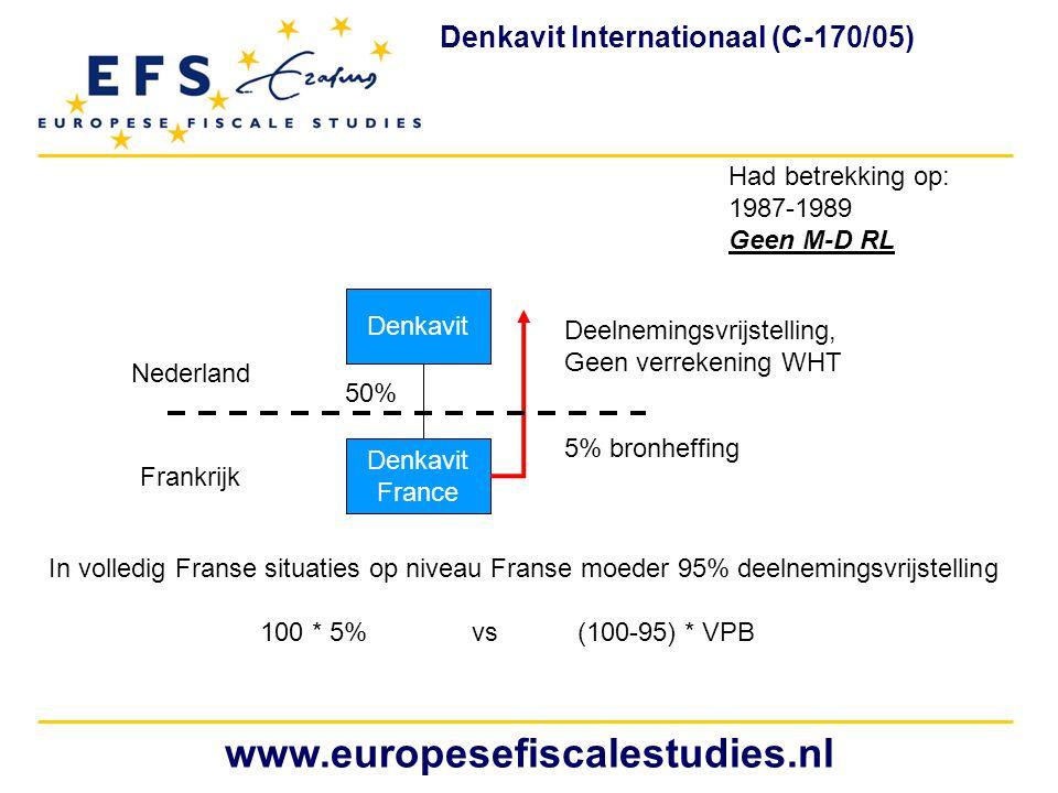 www.europesefiscalestudies.nl Denkavit Internationaal (C-170/05) Denkavit France Denkavit 50% Frankrijk Nederland Had betrekking op: 1987-1989 Geen M-