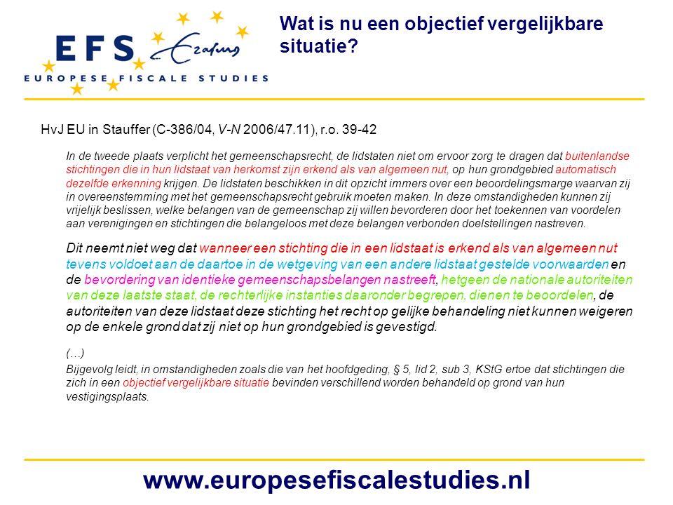 HvJ EU in Stauffer (C-386/04, V-N 2006/47.11), r.o. 39-42 In de tweede plaats verplicht het gemeenschapsrecht, de lidstaten niet om ervoor zorg te dra