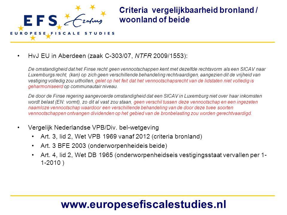 •HvJ EU in Aberdeen (zaak C-303/07, NTFR 2009/1553): De omstandigheid dat het Finse recht geen vennootschappen kent met dezelfde rechtsvorm als een SI