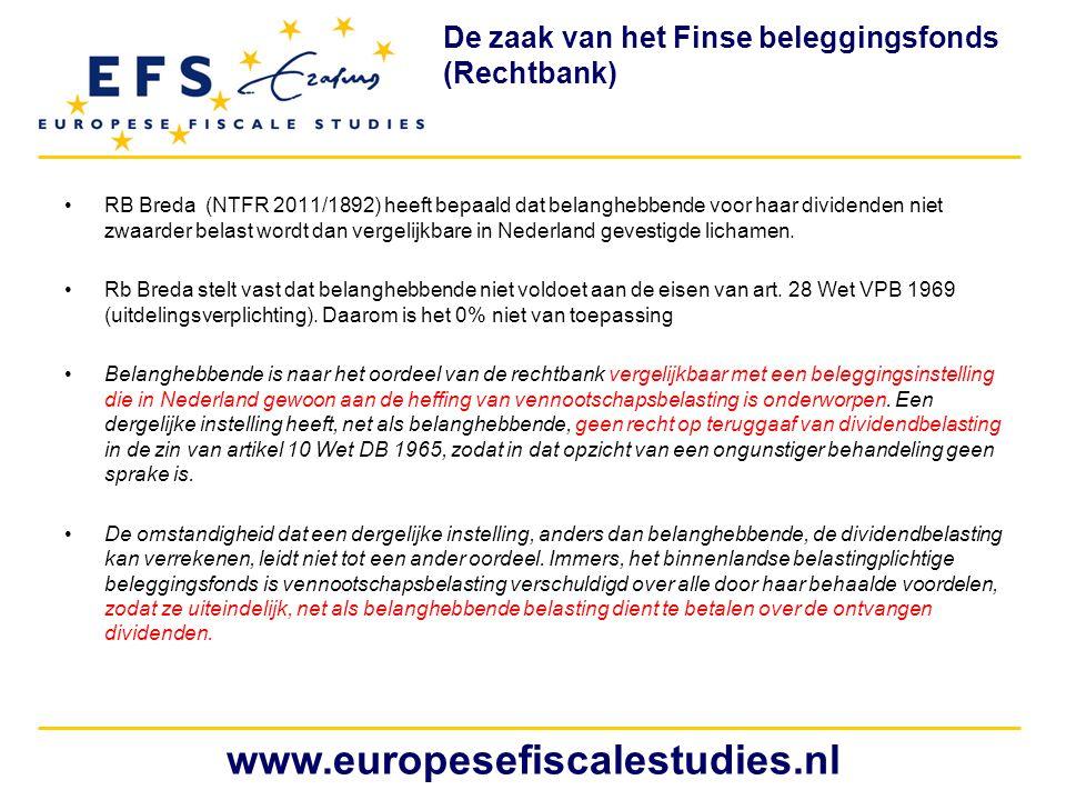 •RB Breda (NTFR 2011/1892) heeft bepaald dat belanghebbende voor haar dividenden niet zwaarder belast wordt dan vergelijkbare in Nederland gevestigde