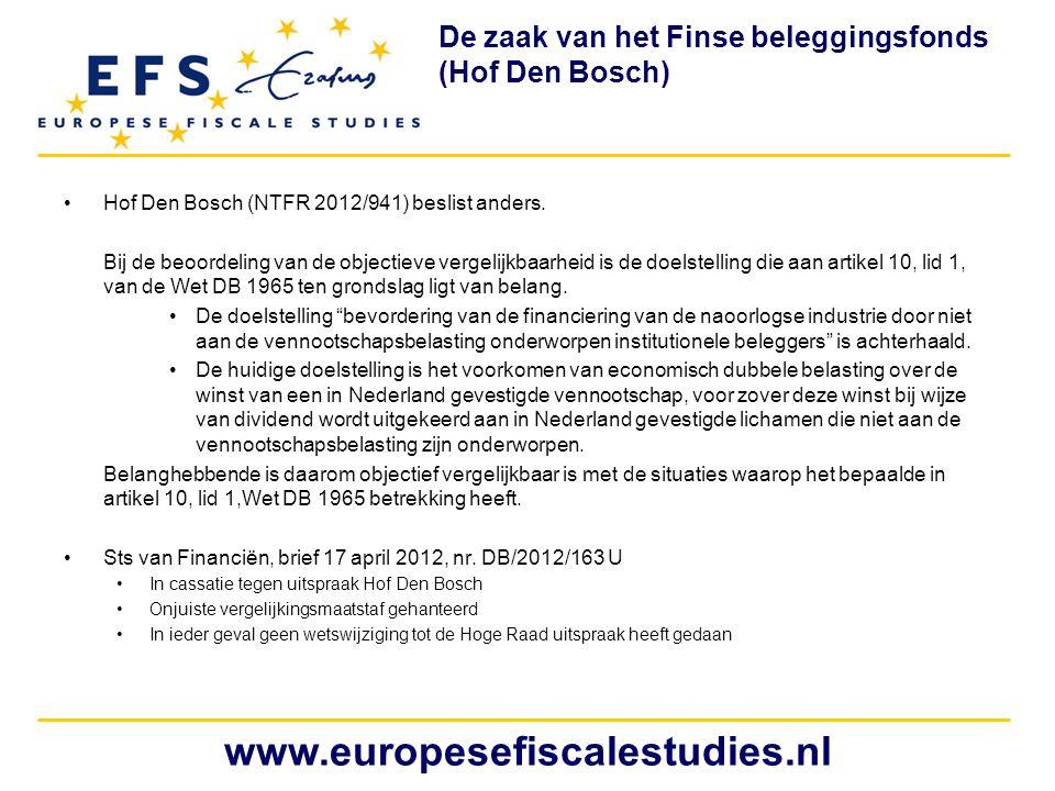 •Hof Den Bosch (NTFR 2012/941) beslist anders. Bij de beoordeling van de objectieve vergelijkbaarheid is de doelstelling die aan artikel 10, lid 1, va