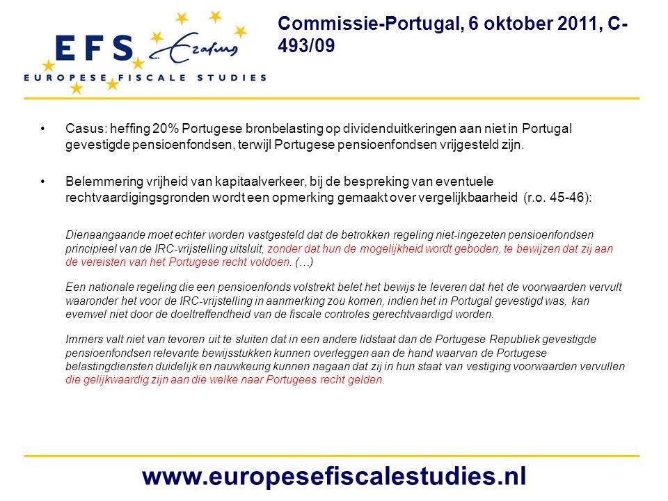 •Casus: heffing 20% Portugese bronbelasting op dividenduitkeringen aan niet in Portugal gevestigde pensioenfondsen, terwijl Portugese pensioenfondsen
