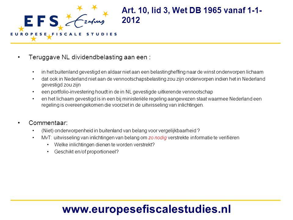 •Teruggave NL dividendbelasting aan een : •in het buitenland gevestigd en aldaar niet aan een belastingheffing naar de winst onderworpen lichaam •dat