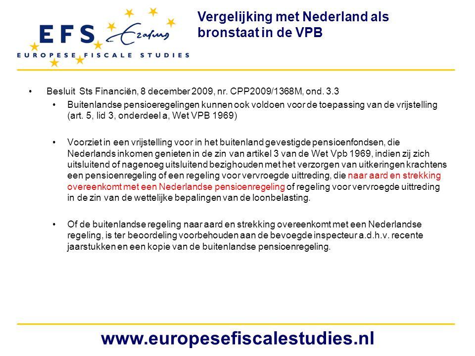 •Besluit Sts Financiën, 8 december 2009, nr. CPP2009/1368M, ond. 3.3 •Buitenlandse pensioeregelingen kunnen ook voldoen voor de toepassing van de vrij
