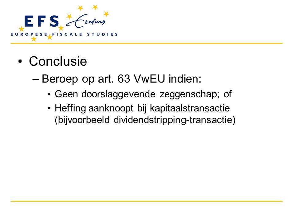 •Conclusie –Beroep op art. 63 VwEU indien: •Geen doorslaggevende zeggenschap; of •Heffing aanknoopt bij kapitaalstransactie (bijvoorbeeld dividendstri