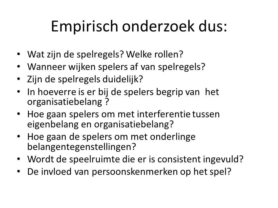 Empirisch onderzoek dus: • Wat zijn de spelregels.