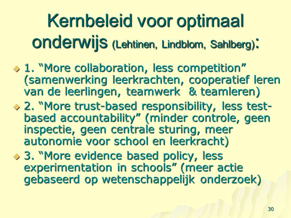 """Kernbeleid voor optimaal onderwijs (Lehtinen, Lindblom, Sahlberg) :  1. """"More collaboration, less competition"""" (samenwerking leerkrachten, cooperatie"""