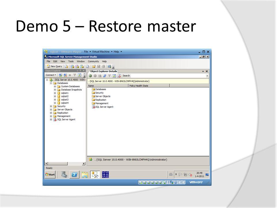 Demo 5 – Restore master