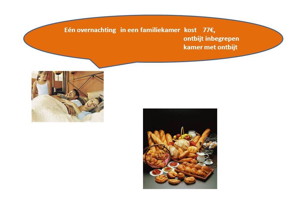 Eén overnachting in een familiekamer kost 77€, ontbijt inbegrepen kamer met ontbijt