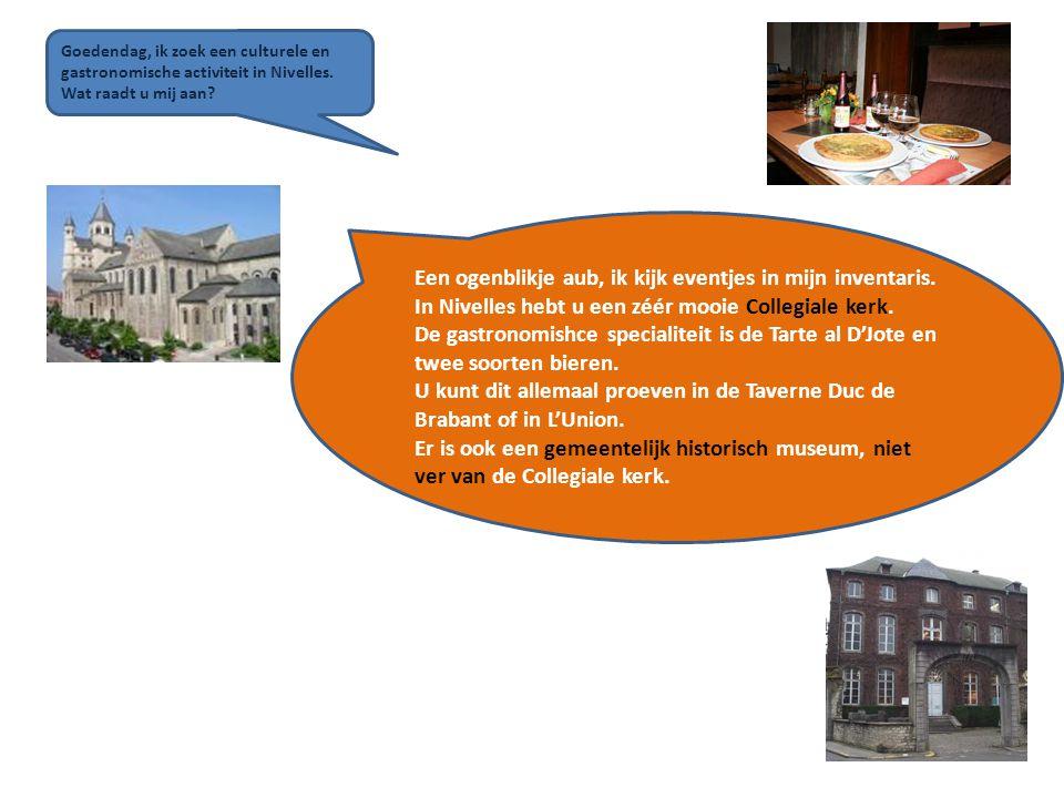 Goedendag, ik zoek een culturele en gastronomische activiteit in Nivelles.
