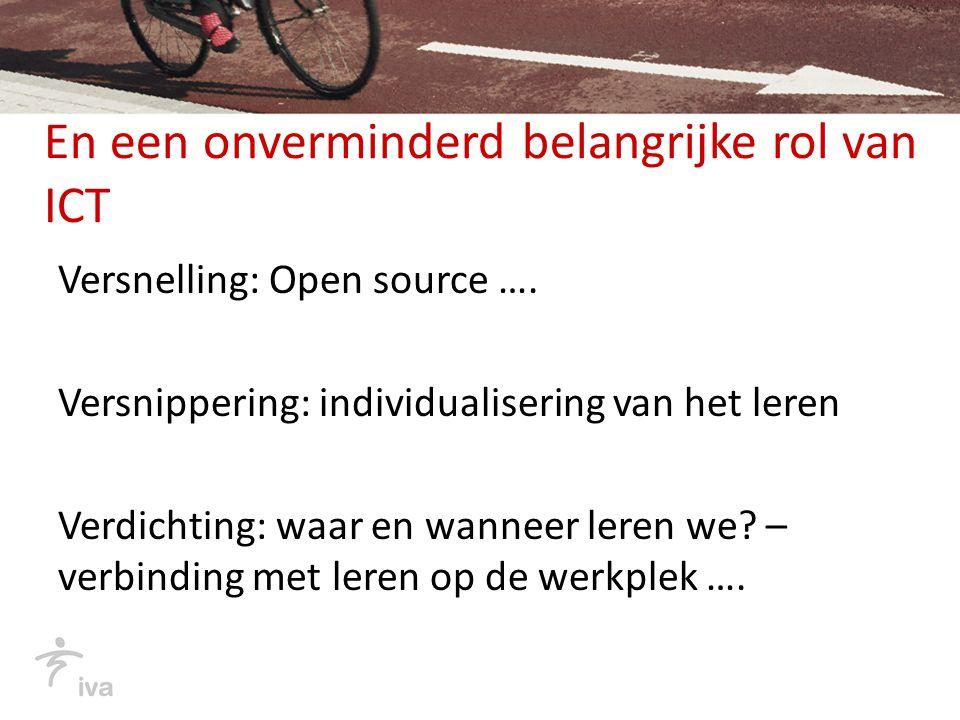 En een onverminderd belangrijke rol van ICT Versnelling: Open source ….