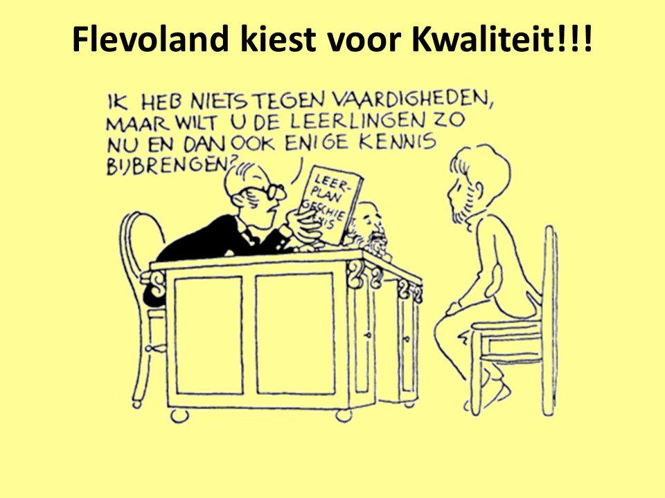Flevoland kiest voor Kwaliteit!!!