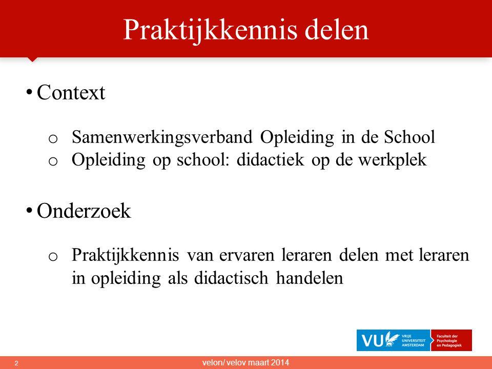 2 • Context o Samenwerkingsverband Opleiding in de School o Opleiding op school: didactiek op de werkplek • Onderzoek o Praktijkkennis van ervaren ler