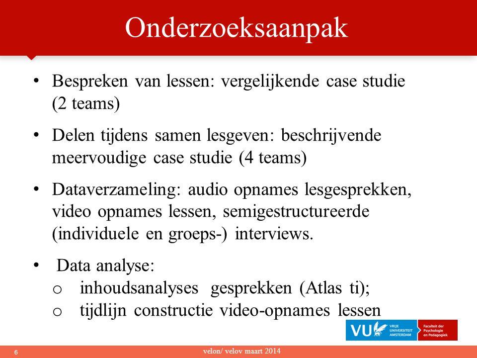 6 Onderzoeksaanpak • Bespreken van lessen: vergelijkende case studie (2 teams) • Delen tijdens samen lesgeven: beschrijvende meervoudige case studie (
