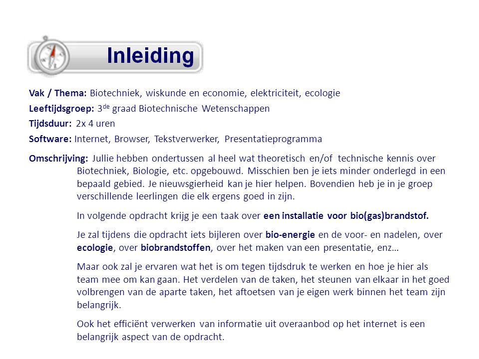 Opdracht: Biogasinstallatie in Herentals Jullie opdracht is de volgende: • Onderzoeken wat voor soort installatie het meest geschikt is voor Herentals (afgaande op verbruik, kosten, etc.) • Onderzoeken welke technologieën beschikbaar zijn.