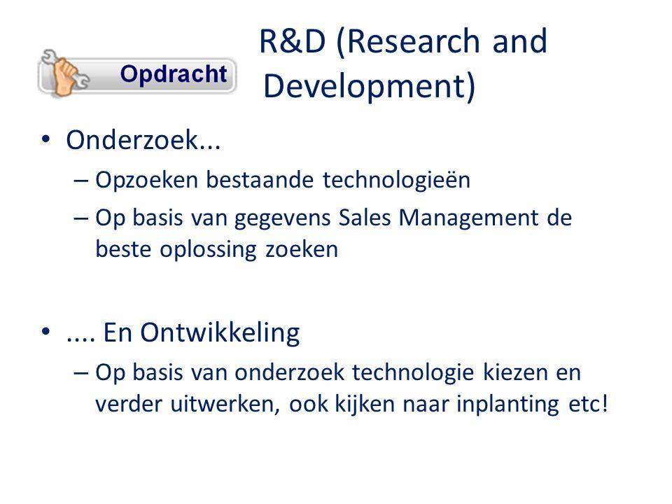 R&D (Research and Development) • Onderzoek...