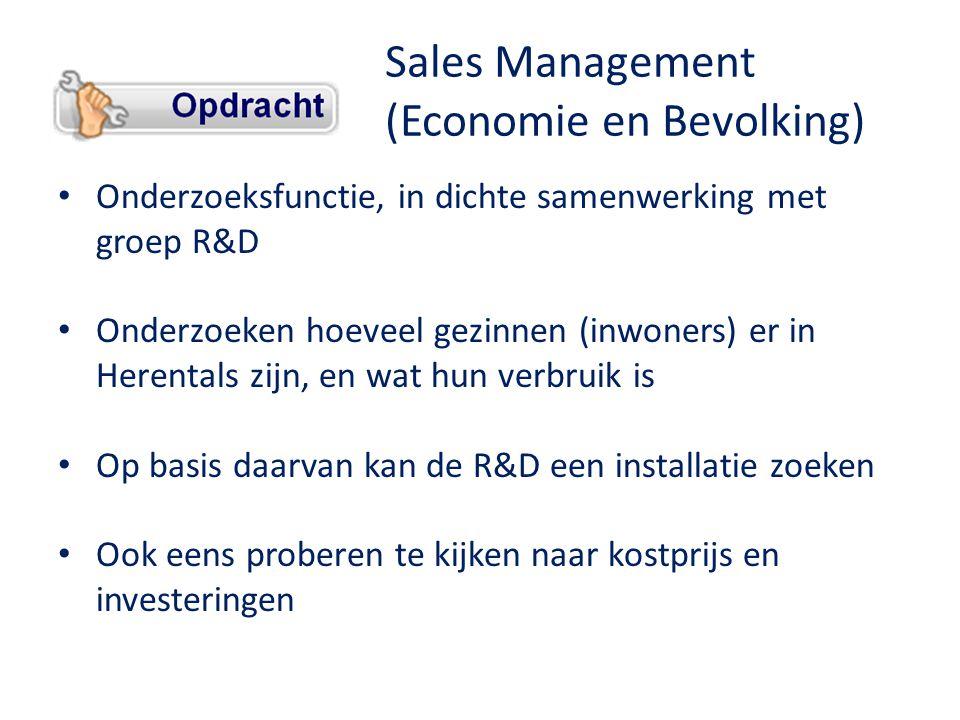 Sales Management (Economie en Bevolking) • Onderzoeksfunctie, in dichte samenwerking met groep R&D • Onderzoeken hoeveel gezinnen (inwoners) er in Herentals zijn, en wat hun verbruik is • Op basis daarvan kan de R&D een installatie zoeken • Ook eens proberen te kijken naar kostprijs en investeringen