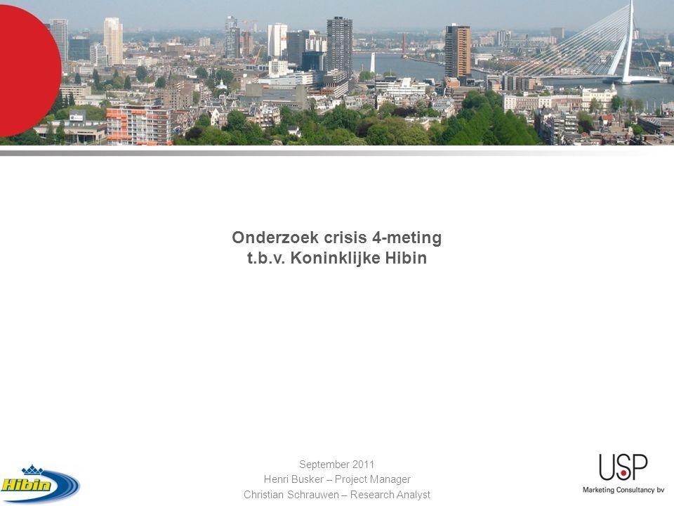 September 2011 Henri Busker – Project Manager Christian Schrauwen – Research Analyst Onderzoek crisis 4-meting t.b.v.