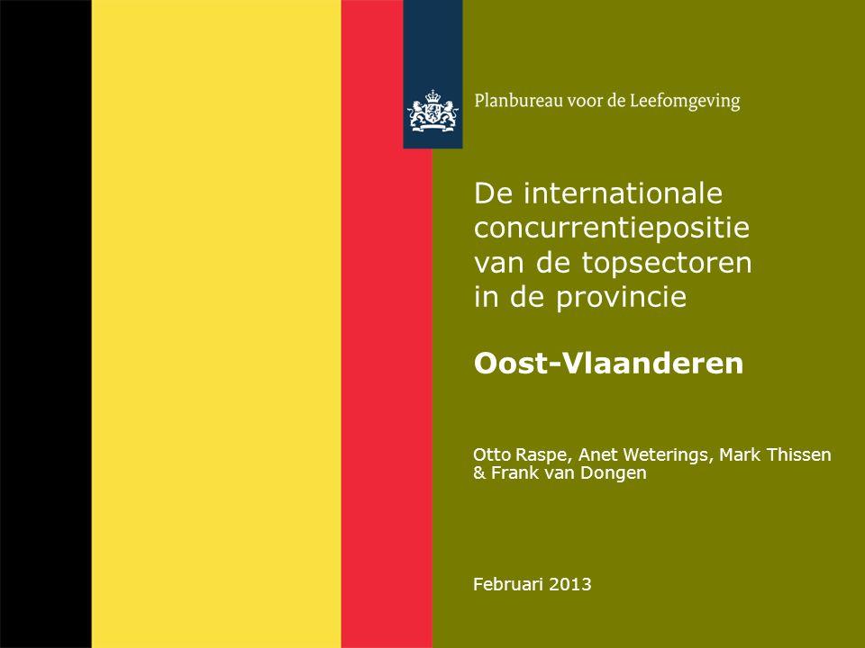 Otto Raspe, Anet Weterings, Mark Thissen & Frank van Dongen Februari 2013 De internationale concurrentiepositie van de topsectoren in de provincie Oos