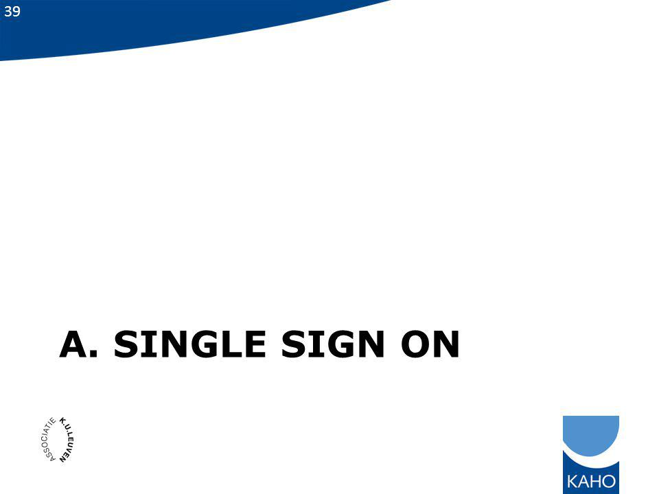 39 A. SINGLE SIGN ON
