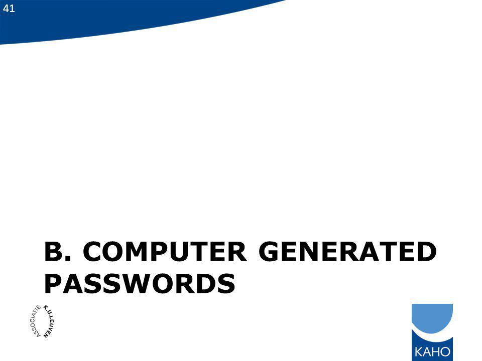 41 B. COMPUTER GENERATED PASSWORDS
