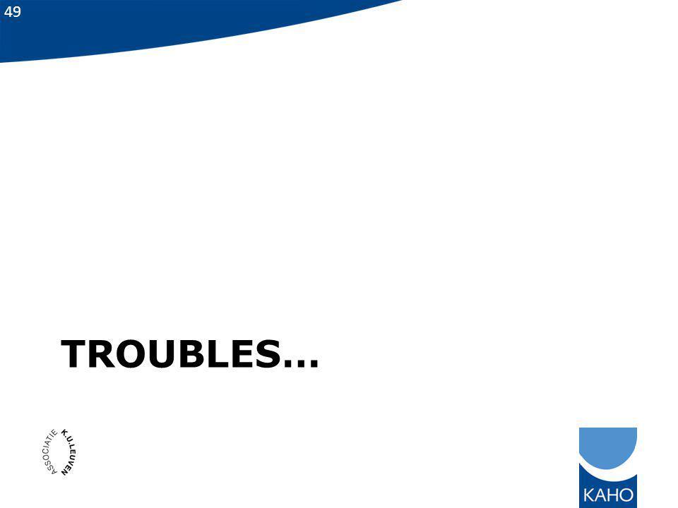49 TROUBLES…