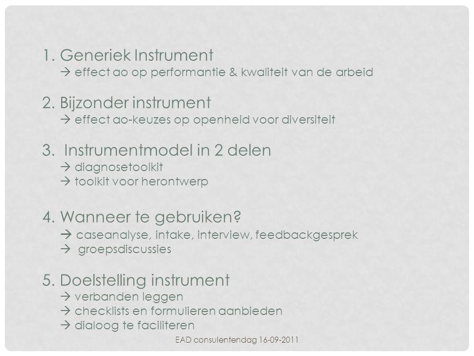 1.Generiek Instrument  effect ao op performantie & kwaliteit van de arbeid 2.Bijzonder instrument  effect ao-keuzes op openheid voor diversiteit 3.
