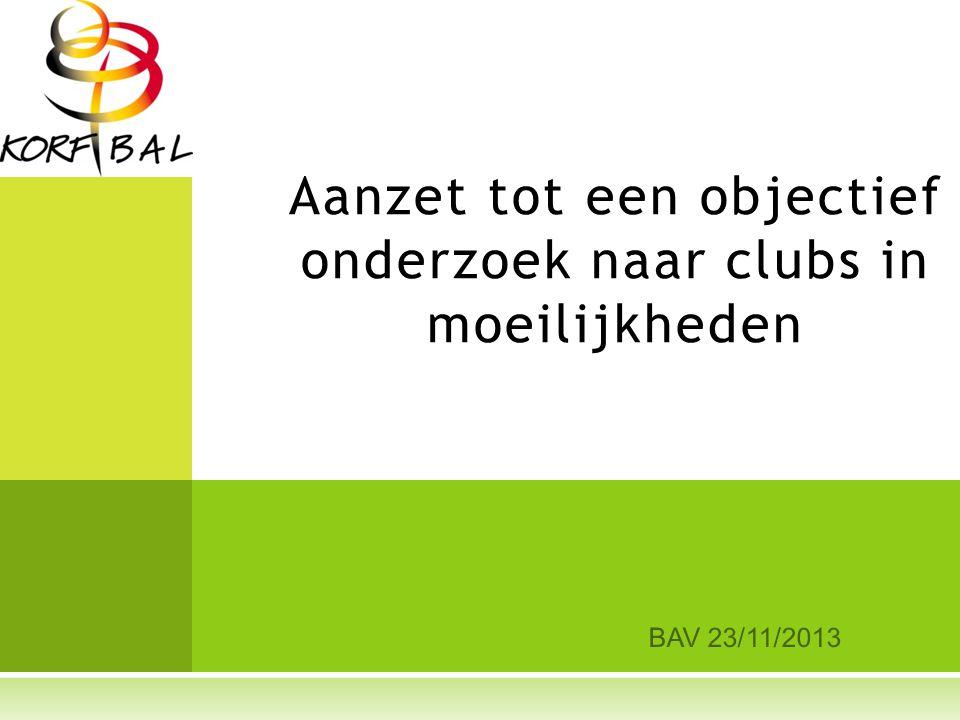 BAV 23/11/2013 Aanzet tot een objectief onderzoek naar clubs in moeilijkheden