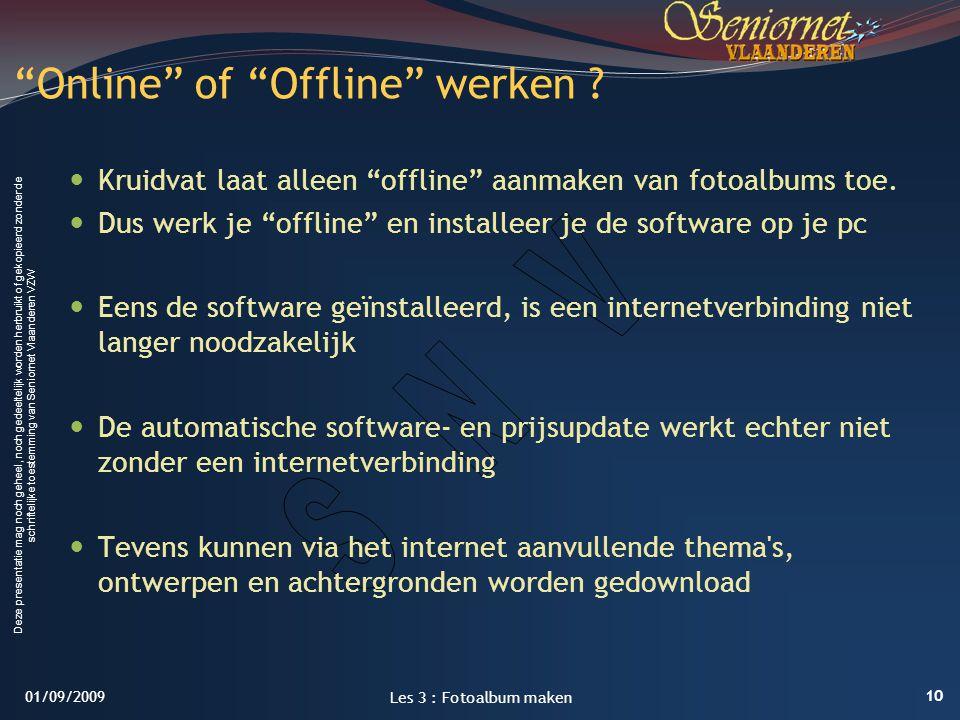 """Deze presentatie mag noch geheel, noch gedeeltelijk worden herbruikt of gekopieerd zonder de schriftelijke toestemming van Seniornet Vlaanderen VZW """"O"""
