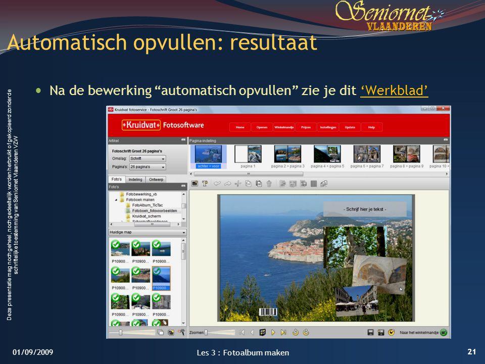 Deze presentatie mag noch geheel, noch gedeeltelijk worden herbruikt of gekopieerd zonder de schriftelijke toestemming van Seniornet Vlaanderen VZW Au