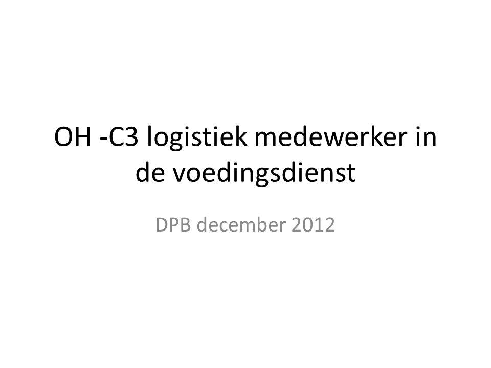 OH -C3 logistiek medewerker in de voedingsdienst DPB december 2012