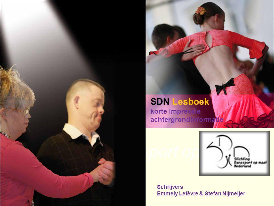 """Stichting Danssport op maat """"Dansen zonder beperkingen…"""" SDN Lesboek korte impressie achtergrondinformatie Schrijvers Emmely Lefèvre & Stefan Nijmeije"""
