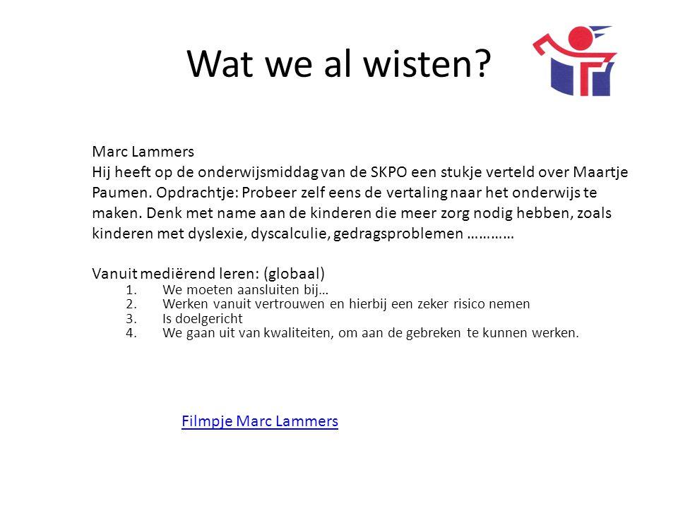 Marc Lammers Hij heeft op de onderwijsmiddag van de SKPO een stukje verteld over Maartje Paumen. Opdrachtje: Probeer zelf eens de vertaling naar het o