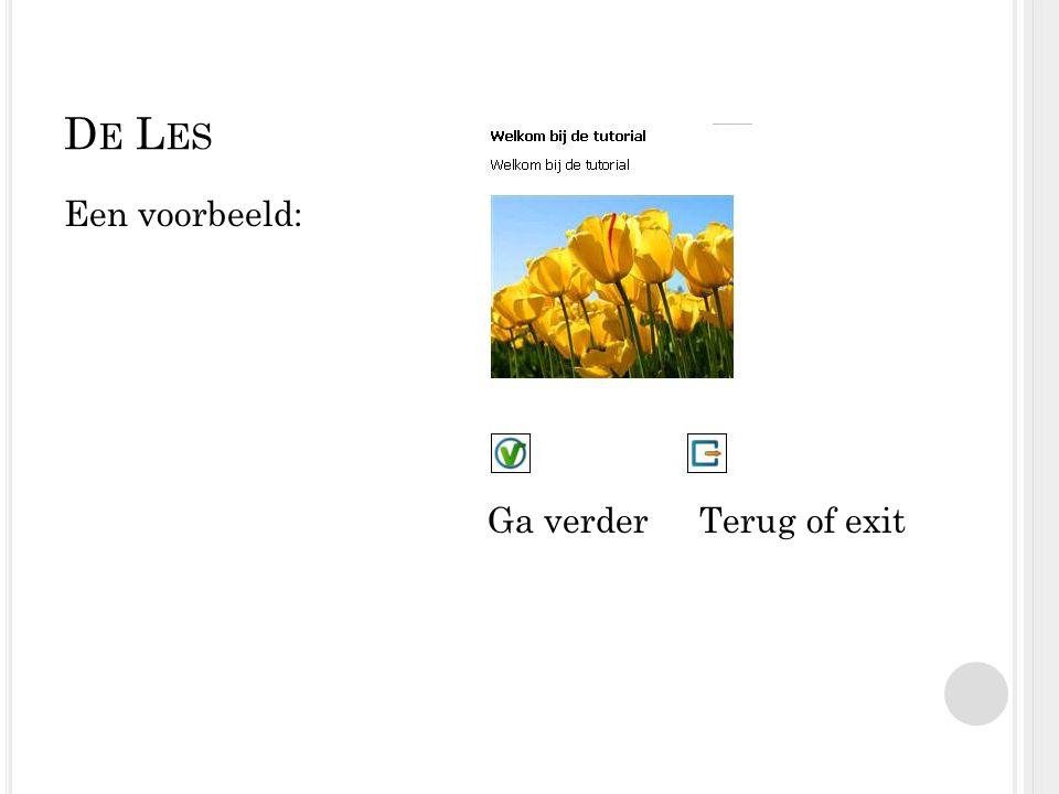 D E L ES Een voorbeeld: Ga verderTerug of exit