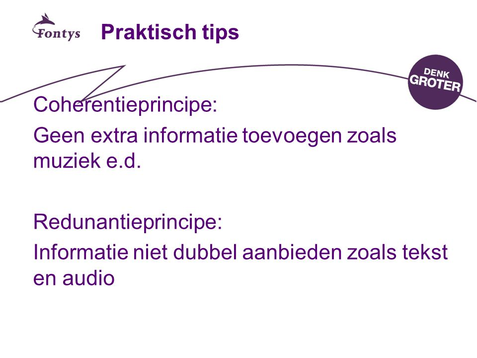 Praktisch tips Coherentieprincipe: Geen extra informatie toevoegen zoals muziek e.d.