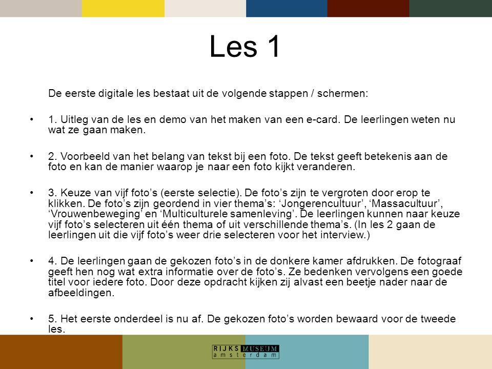 Les 1 De eerste digitale les bestaat uit de volgende stappen / schermen: •1. Uitleg van de les en demo van het maken van een e-card. De leerlingen wet