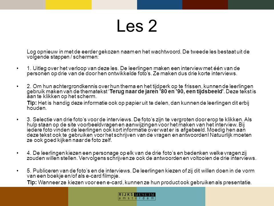 Les 2 Log opnieuw in met de eerder gekozen naam en het wachtwoord. De tweede les bestaat uit de volgende stappen / schermen: •1. Uitleg over het verlo