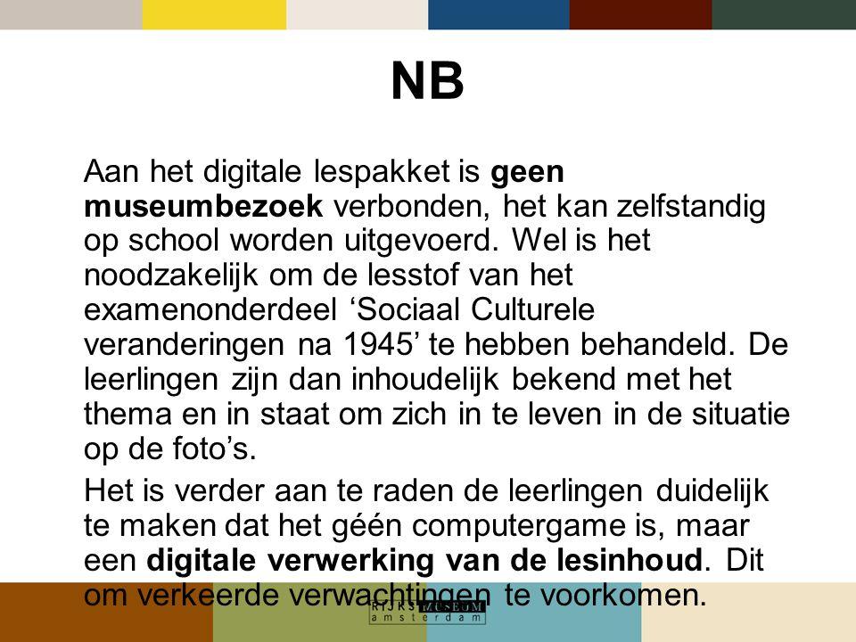 NB Aan het digitale lespakket is geen museumbezoek verbonden, het kan zelfstandig op school worden uitgevoerd. Wel is het noodzakelijk om de lesstof v