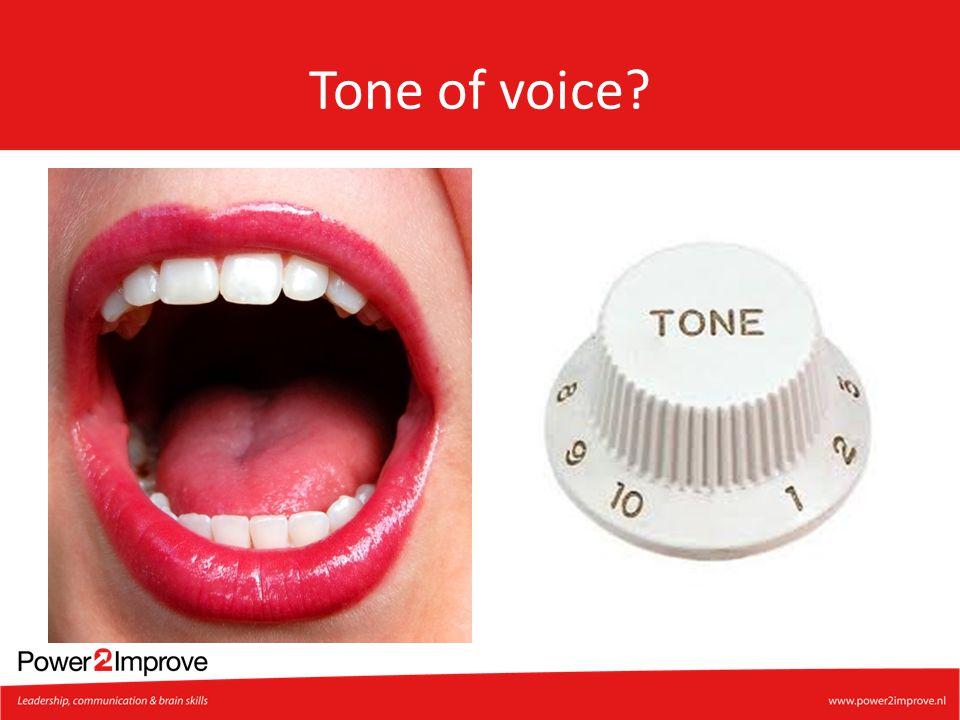 Tone of voice?