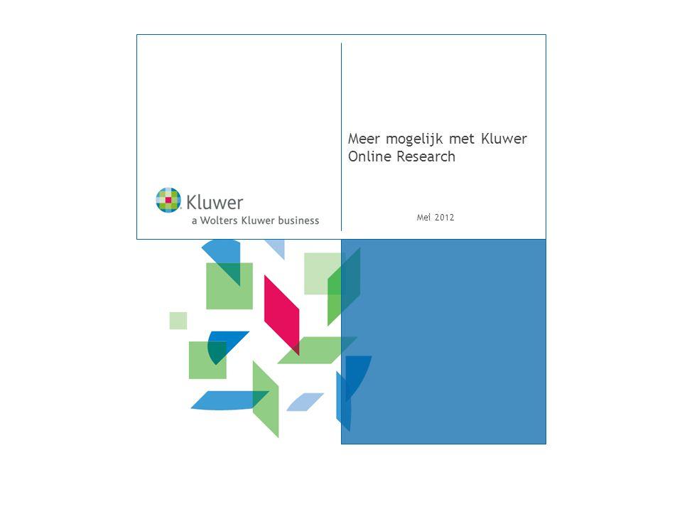 Meer mogelijk met Kluwer Online Research Mei 2012