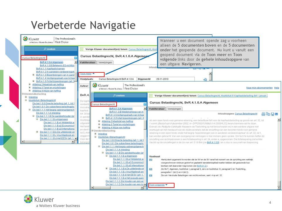 4 Verbeterde Navigatie Wanneer u een document opende zag u voorheen alleen de 5 documenten boven en de 5 documenten onder het geopende document.