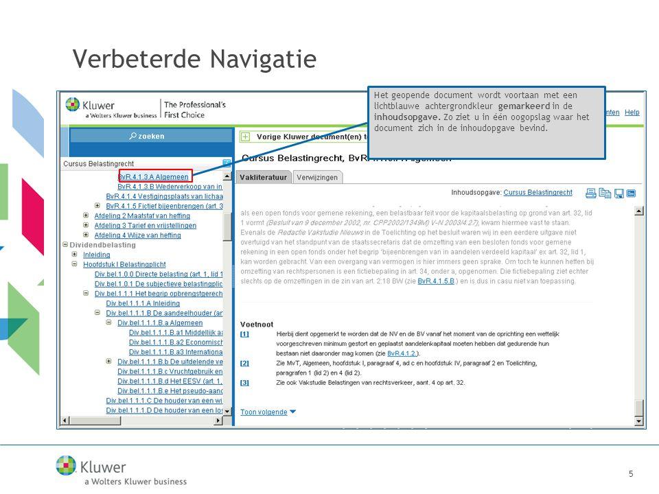 5 Verbeterde Navigatie Het geopende document wordt voortaan met een lichtblauwe achtergrondkleur gemarkeerd in de inhoudsopgave.