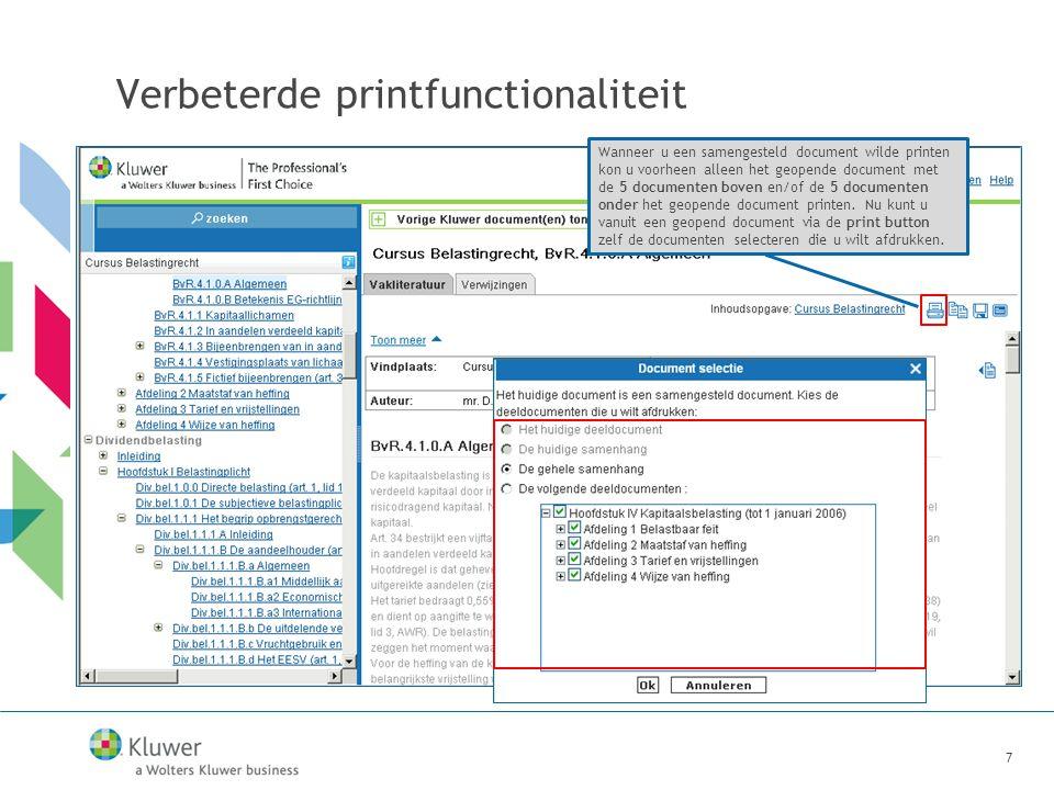 7 Verbeterde printfunctionaliteit Wanneer u een samengesteld document wilde printen kon u voorheen alleen het geopende document met de 5 documenten boven en/of de 5 documenten onder het geopende document printen.