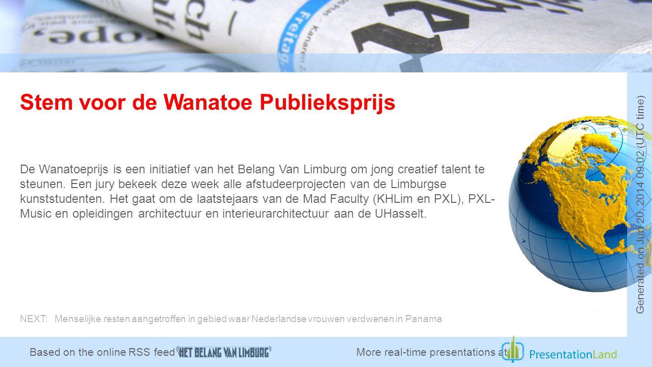 Stem voor de Wanatoe Publieksprijs De Wanatoeprijs is een initiatief van het Belang Van Limburg om jong creatief talent te steunen. Een jury bekeek de