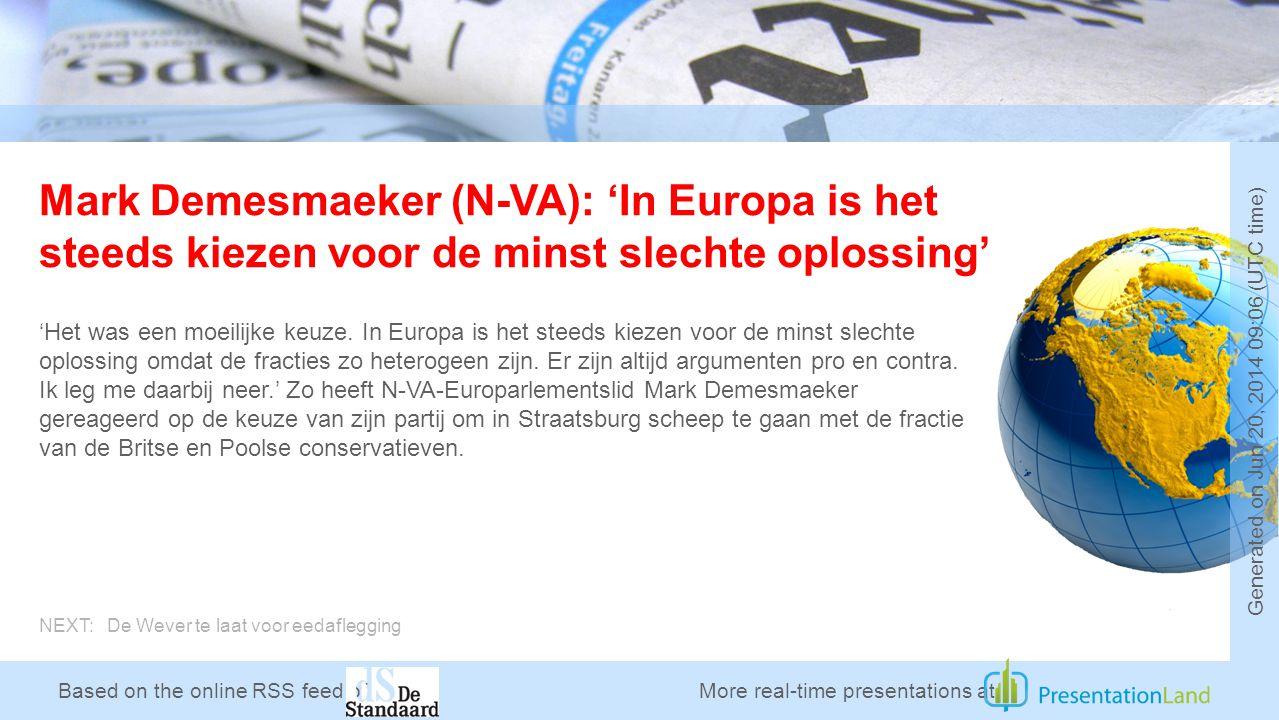 Based on the online RSS feed of Mark Demesmaeker (N-VA): 'In Europa is het steeds kiezen voor de minst slechte oplossing' 'Het was een moeilijke keuze.