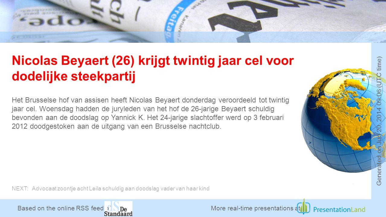 Based on the online RSS feed of Nicolas Beyaert (26) krijgt twintig jaar cel voor dodelijke steekpartij Het Brusselse hof van assisen heeft Nicolas Beyaert donderdag veroordeeld tot twintig jaar cel.