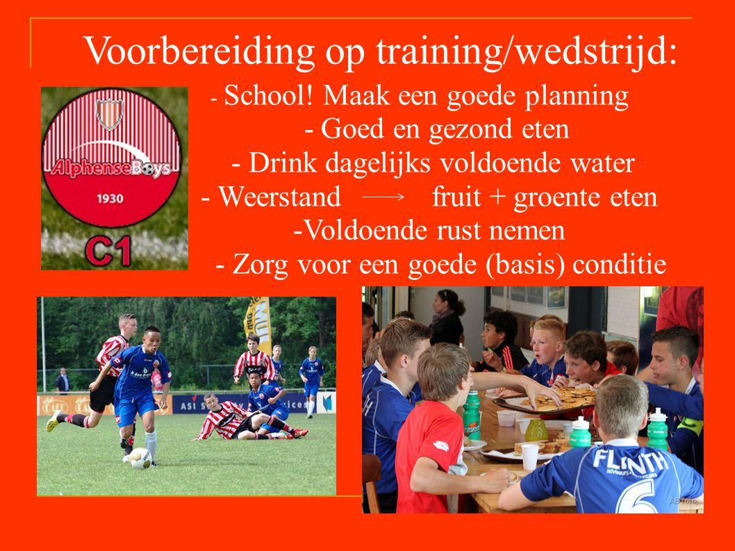 Voorbereiding op training/wedstrijd: - School.