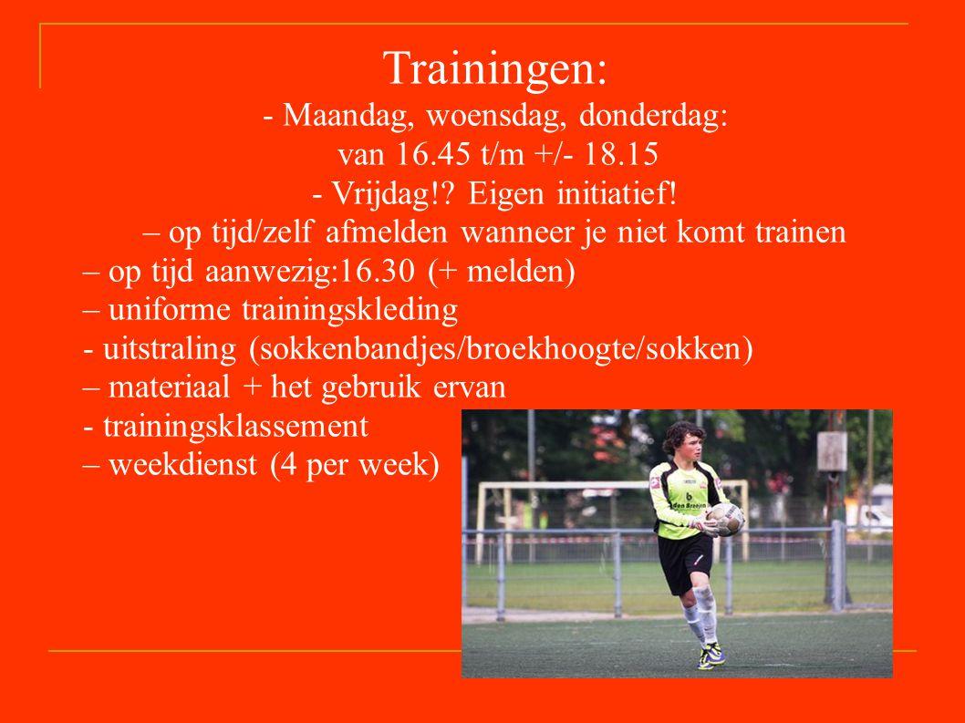 Trainingen: - Maandag, woensdag, donderdag: van 16.45 t/m +/- 18.15 - Vrijdag!.