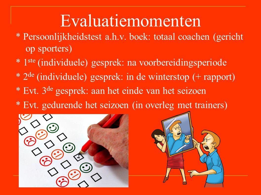 Evaluatiemomenten * Persoonlijkheidstest a.h.v.
