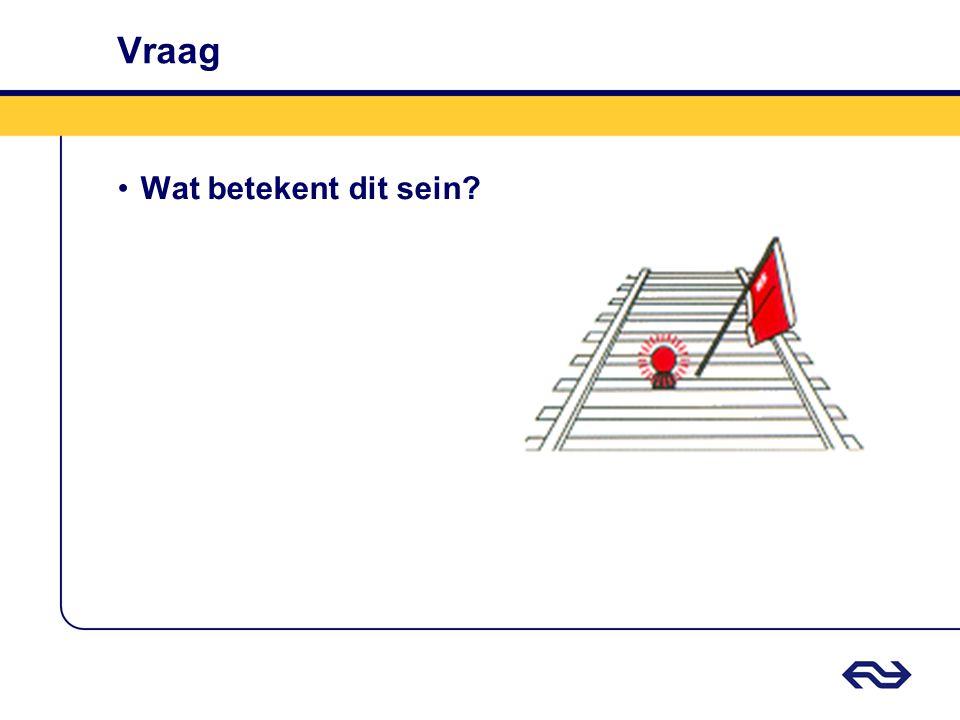 Antwoord Rode vlag / rood licht •Stoppen vóór het sein.